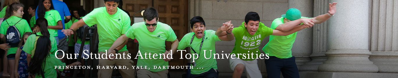 Our students attend top universities including Princeton, Harvard, Yale, Dartmough...